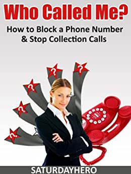 Amazon.com: Who Called Me? How to Block a Phone Number & Stop Collection Calls eBook ...