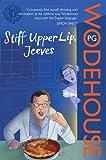 Stiff Upper Lip, Jeeves: (Jeeves & Wooster) (Jeeves & Wooster Series)