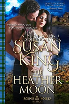 The Heather Moon (The Border Rogues Series, Book 3) by [King, Susan]