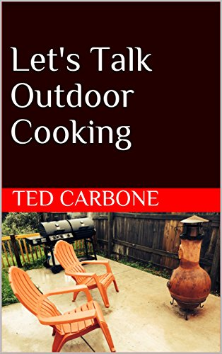 Let's Talk Outdoor Cooking by Ted Carbone