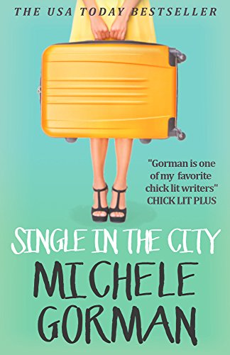 (Single in the City: The fresh laugh out loud romcom about being single and happy ever afters)