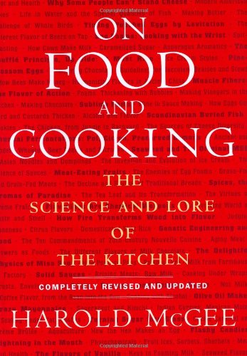 On Food and Cooking: The Science and Lore of the Kitchen -