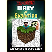 Diary of Evolution: (The Origins of How Minecraft Came to Life) (Minecraft Books Book 1)