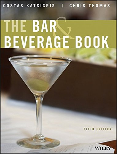 The Bar and Beverage Book, 5th Edition by Costas Katsigris, Chris Thomas