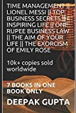 Download TIME MANAGEMENT || LIONEL MESSI || TOP BUSINESS SECRETS || INSPIRING LIFE || ONE RUPEE BUSINESS LAW || THE AIM OF YOUR LIFE || THE EXORCISM OF EMILY ROSE: 7 Books In One Book Only in PDF ePUB Free Online