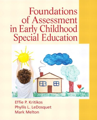 Foundations of Assessment in Early Childhood Special Education by Kritikos Effie P. LeDosquet Phyllis L. Melton Mark (2011-07-17) Paperback