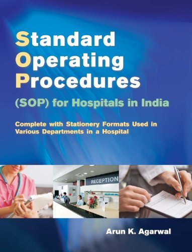 Standard Operating Procedures: For Hospital in India by Arun Agrawal (2008-06-01)