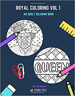 ROYAL COLORING VOL 1: The Queen And The Royal Family - 2 Coloring Books In 1: Skyler Rankin: 9781791695972: Amazon.com: Books