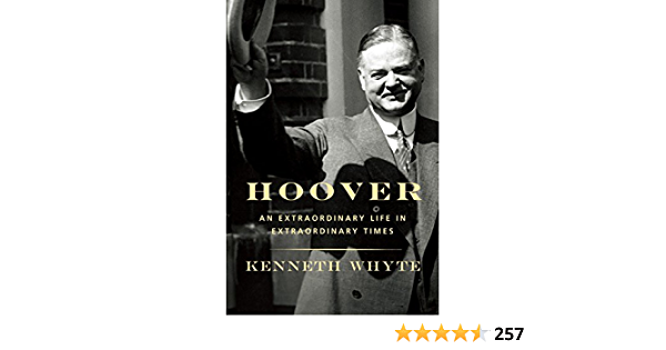 Hoover: An Extraordinary Life in Extraordinary Times: Amazon ...