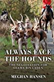 Always Face the Hounds: The Negotiation for Osama bin Laden