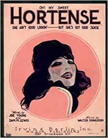 Oh! My Sweet Hortense (She Ain't Good Lookin'- But She's