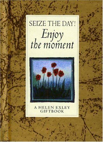 Seize The Day  Enjoy The Moment   Helen Exley Giftbooks