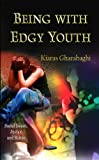 Being with Edgy Youth, Kiaras Gharabaghi, 1621009475