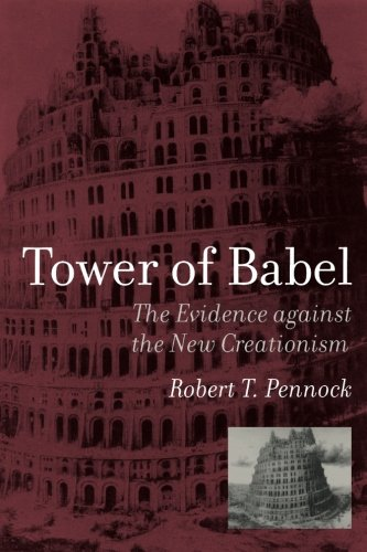 Tower of Babel: The Evidence Against the New Creationism (A Bradford Book)