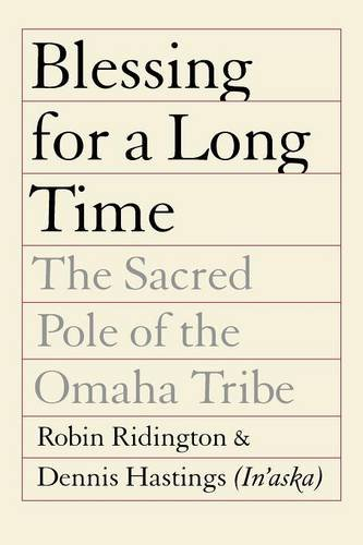 Blessing for a Long Time: The Sacred Pole of the Omaha - Omaha Indian Store