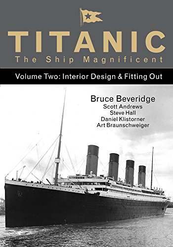 Titanic the Ship Magnificent: Volume Two: Interior Design & Fitting Out