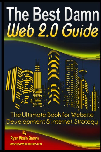 Download The Best Damn Web 2.0 Guide - Black And White Version: The Ultimate Book For Website Development & Internet Strategy pdf