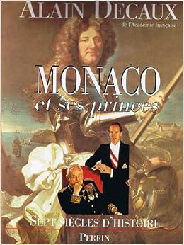 Monaco et ses princes : Sept siècles d'histoire