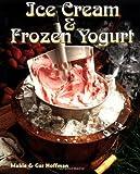 Ice Cream and Frozen Yogurt, Mable Hoffman and Gar Hoffman, 1555612474