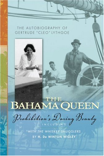 The Bahama Queen: The Autobiography of Gertrude Cleo Lythgoe