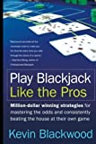 img - for Play Blackjack Like the Pros by Kevin Blackwood (2005-03-29) book / textbook / text book