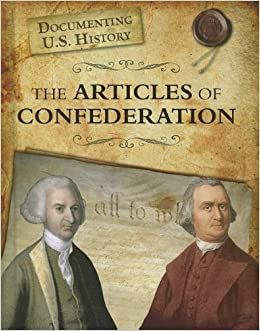 Book The Articles of Confederation (Documenting U.S. History)