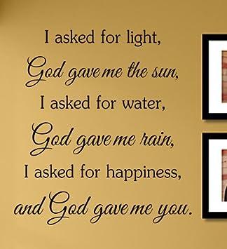 com i asked for light god gave me the sun i asked for