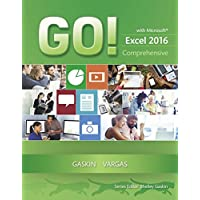 GO! with Microsoft Excel 2016 Comprehensive (GO! for Office 2016 Series)