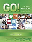 GO! with Microsoft Excel 2016 Comprehensive 1st Edition