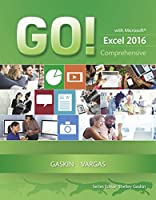 GO! with Microsoft Excel 2016 Comprehensive Front Cover