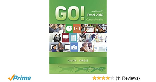 GO! with Microsoft Excel 2016 Comprehensive (GO! for Office