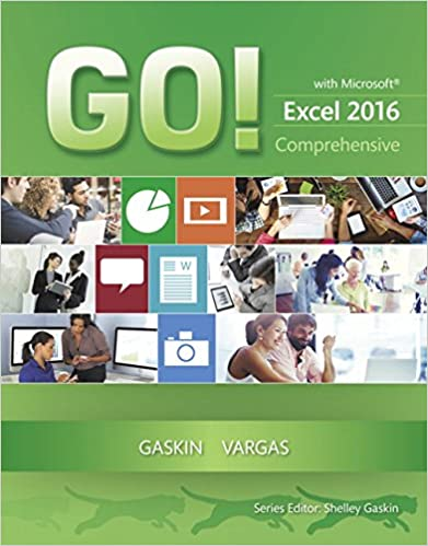 Go with microsoft excel 2016 comprehensive go for office 2016 go with microsoft excel 2016 comprehensive go for office 2016 series 1st edition fandeluxe Images