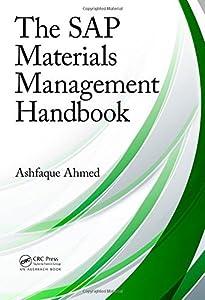 The SAP Materials Management Handbook by Ashfaque Ahmed (2014-03-17)