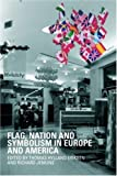 Flag, Nation and Symbolism in Europe and America, , 0415458544