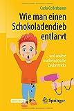 Book cover image for Wie man einen Schokoladendieb entlarvt: ... und andere mathematische Zaubertricks (German Edition)