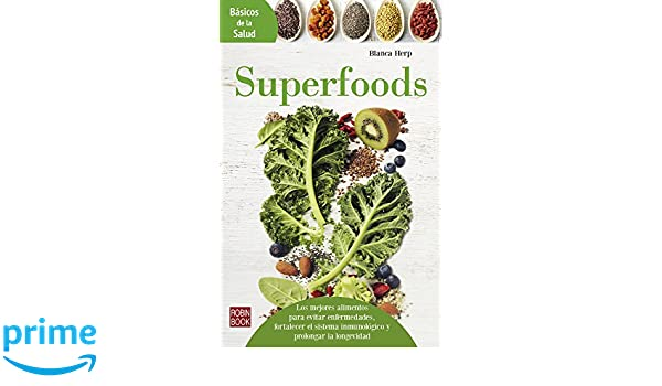 Superfoods (Básicos de la salud) (Spanish Edition): Blanca Herp: 9788499174457: Amazon.com: Books