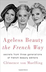 """A magical guide."" ―Aerin Lauder, Founder & Creative Director of AERIN and Style & Image Director of Estée LauderFrom three generations of French beauty experts, Ageless Beauty the French Way is the ultimate book of tips, produ..."