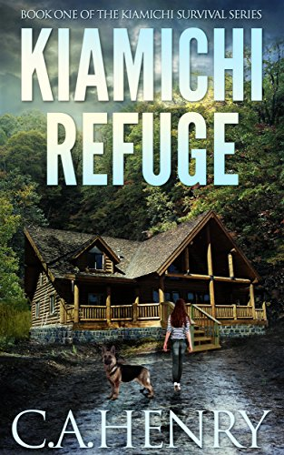 Kiamichi Refuge: Book One of the Kiamichi Survival Series by [Henry, C.A.]