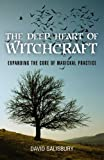 The Deep Heart of Witchcraft, David Salisbury, 1780999208
