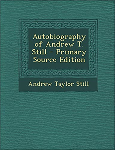 Autobiography of Andrew T. Still