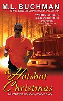 A Hotshot Christmas (Firehawks Hotshots Book 5) by [Buchman, M. L.]