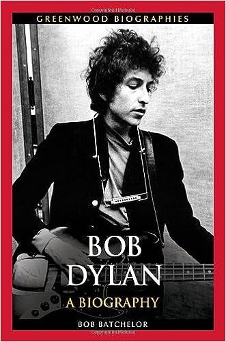 Bob Dylan: A Biography (Greenwood Biographies): Bob Batchelor ...