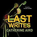 Last Writes Audiobook by Catherine Aird Narrated by Gordon Griffin