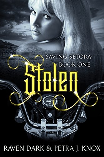 Stolen: Saving Setora (Book One) (Dark Dystopian Reverse Harem MC Romance) cover