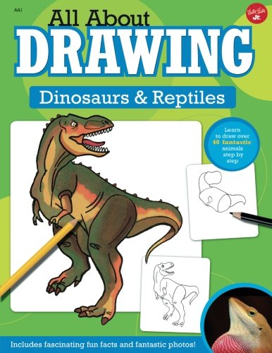 All About Drawing Dinosaurs & Reptiles (About Dinosaurs Drawing)