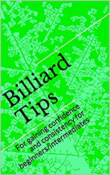billiard tips for gaining confidence and consistency for beginners intermediates. Black Bedroom Furniture Sets. Home Design Ideas