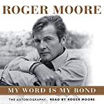 Roger Moore: My Word Is My Bond | Roger Moore