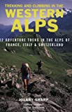 Trekking and Climbing in the Western Alps, Hilary Sharp, 0811729540