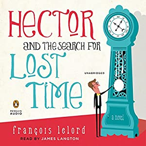 Hector and the Search for Lost Time Hörbuch