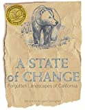 img - for A State of Change: Forgotten Landscapes of California by Laura Cunningham (2015) Paperback book / textbook / text book